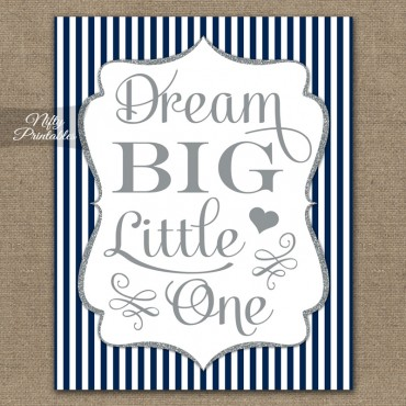 Dream Big Little One Nursery Art - Navy Blue Silver