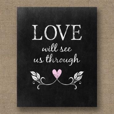 Love Will See Us Through Print