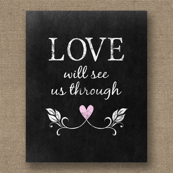 Love Will See Us Through Print