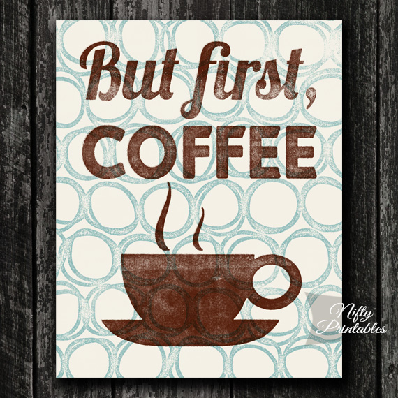 But First Coffee Print