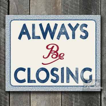 Always Be Closing Print - Business Office Art