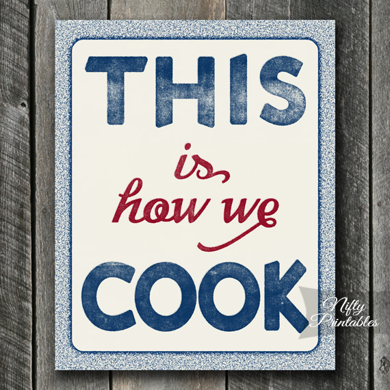 Cooking Print - This Is How We Cook