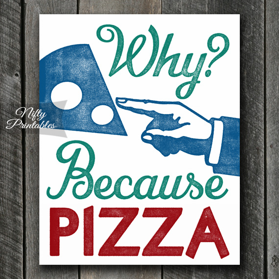 Because Pizza Print - Funny Pizza Art