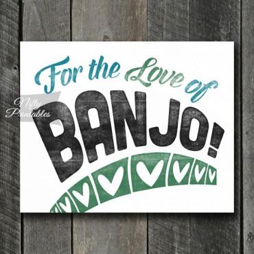 Banjo Print - For Love