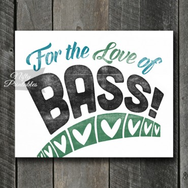 Bass Print - For Love