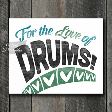 Drums Print - For Love