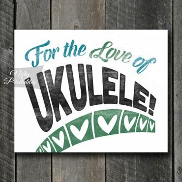 Ukulele Print - For Love