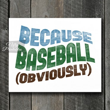 Baseball Print - Because