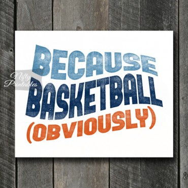 Basketball Print - Because