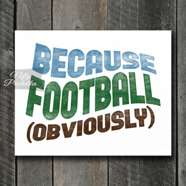 Football Print - Because