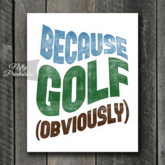 Golf Print - Because