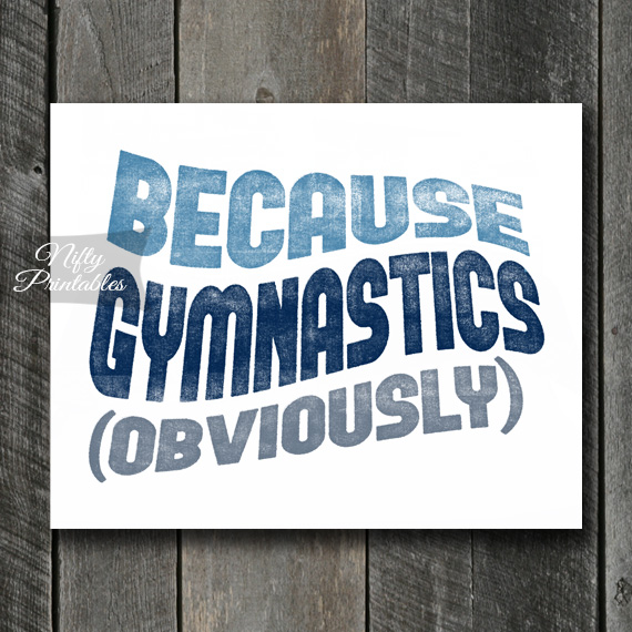 Gymnastics Print - Because