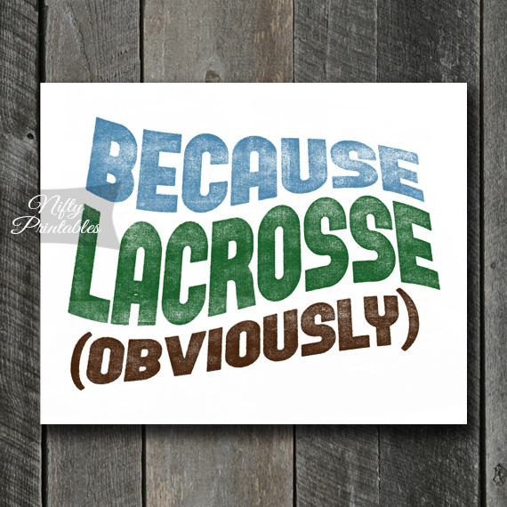 Lacrosse Print - Because