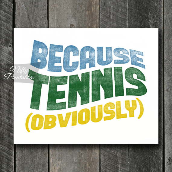 Tennis Print - Because