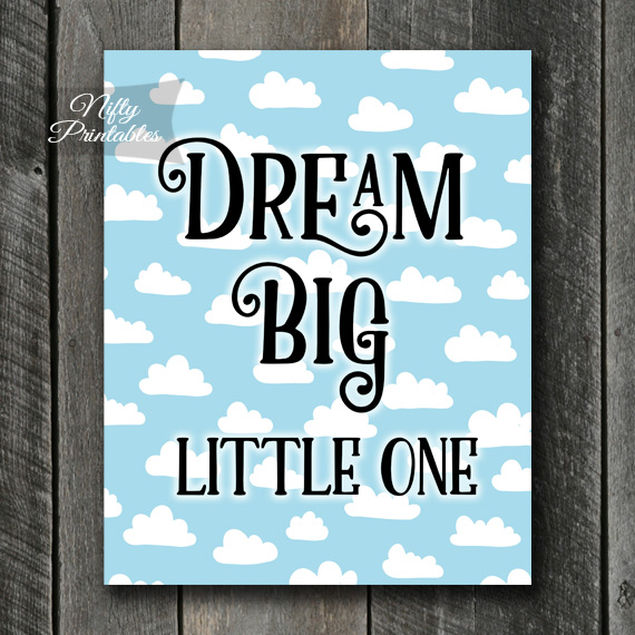 Dream Big Little One Art - Clouds