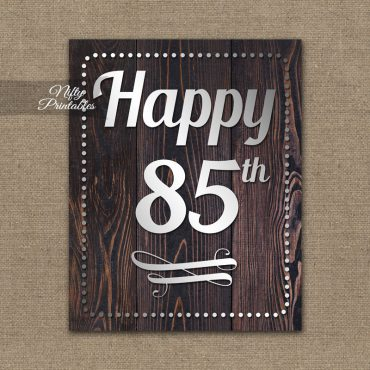 85th Birthday Sign - Rustic Wood