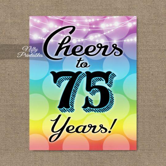 75th Birthday Sign - Rainbow LGBTQ