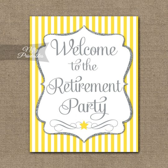 Retirement Welcome Sign - Yellow Silver Stripe