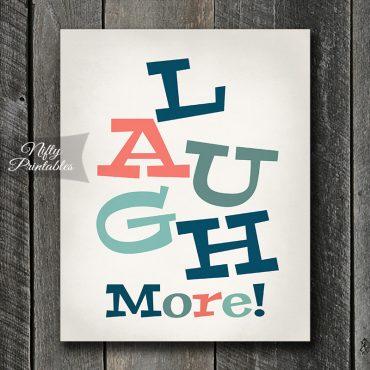 Laugh More Art Print
